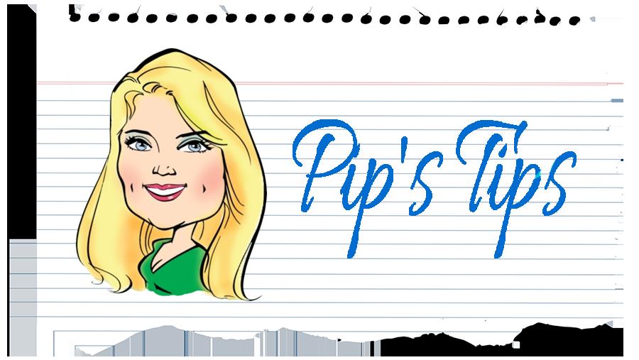 Pip's Tips